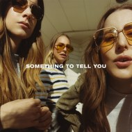 somethingtotellyou_haim